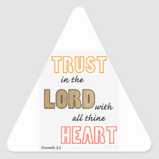 trust in the Lord proverbs scripture Triangle Sticker