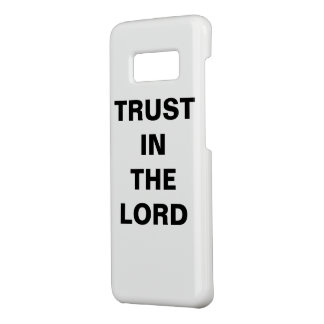 """""""Trust In The Lord"""" Samsung Galaxy S8 Case"""
