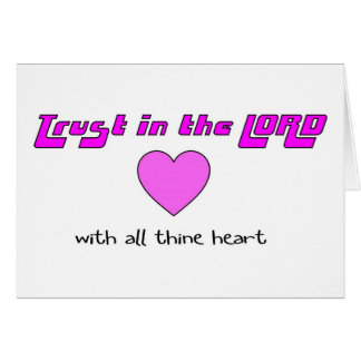 Trust in the LORD with all thine heart Cards