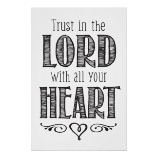 Trust in the Lord with all your Heart Art Print
