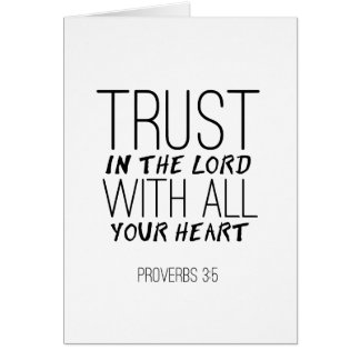 """""""Trust In The Lord With All Your Heart"""" Card"""