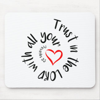 Trust In The LORD With All Your Heart Mouse Mat