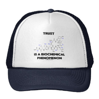 Trust Is A Biochemical Phenomenon (Oxytocin) Hats