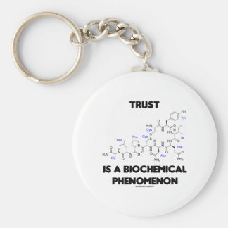 Trust Is A Biochemical Phenomenon (Oxytocin) Key Ring