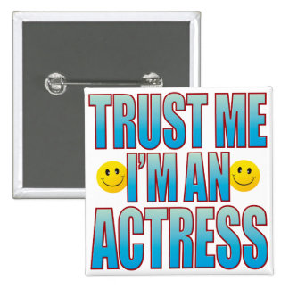 Trust Me Actress Life B 15 Cm Square Badge