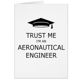 Trust me aeronautical I'm an engineer Greeting Card