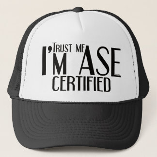 Trust me ASE Certified Auto Mechanic Trucker Hat