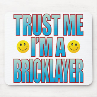 Trust Me Bricklayer Life B Mouse Mat
