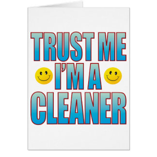 Trust Me Cleaner Life B Greeting Card