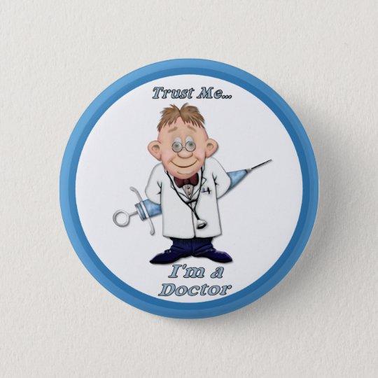 Trust Me Doc 6 Cm Round Badge