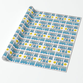 Trust Me Doctor Life B Wrapping Paper