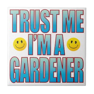 Trust Me Gardener Life B Small Square Tile