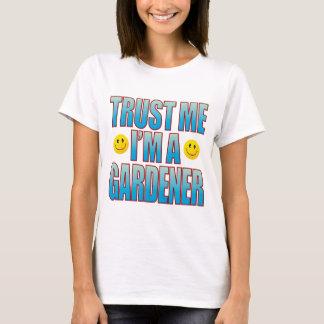 Trust Me Gardener Life B T-Shirt