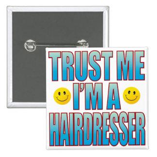 Trust Me Hairdresser Life B 15 Cm Square Badge