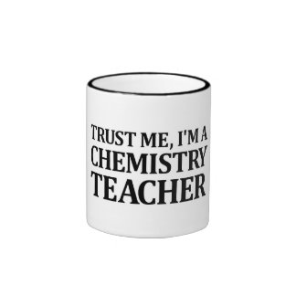 Trust Me, I Am A Chemistry Teacher Ringer Coffee Mug