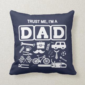 Trust Me, I am a Dad Cushion