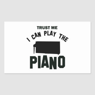 Trust me I can play the PIANO Rectangular Sticker