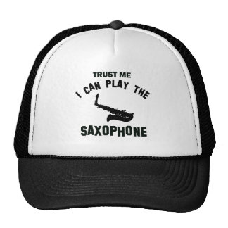 Trust me I can play the SAXOPHONE Hat