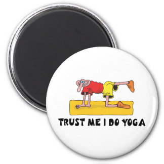 Trust Me I Do Yoga Magnet