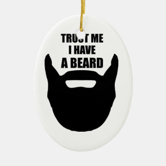 Trust Me I Have A Beard Christmas Ornament