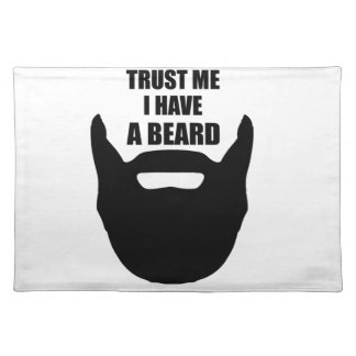 Trust Me I Have A Beard Placemat