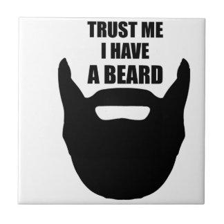 Trust Me I Have A Beard Tile
