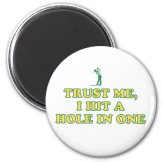 Trust Me, I Hit A Hole In One Magnet
