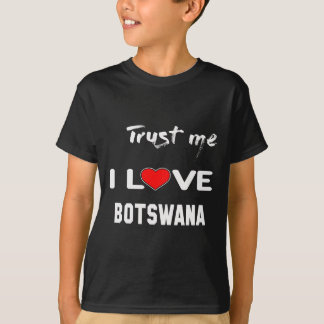 Trust me I love Botswana. Tees