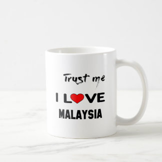 Trust me I love Malaysia. Basic White Mug