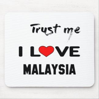 Trust me I love Malaysia. Mouse Pad