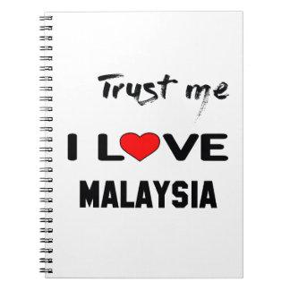 Trust me I love Malaysia. Spiral Notebooks