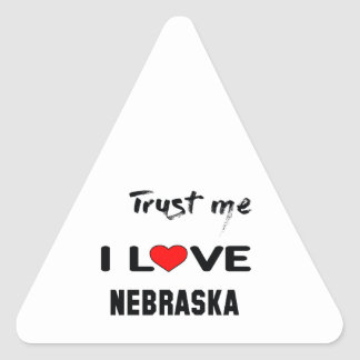 Trust me I love NEBRASKA. Triangle Sticker