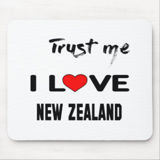 Trust me I love New Zealand. Mouse Pad