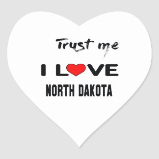 Trust me I love NORTH DAKOTA. Heart Sticker