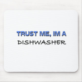 Trust Me I m a Dishwasher Mouse Pads