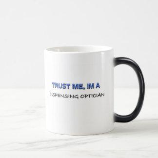Trust Me I m a Dispensing Optician Mug