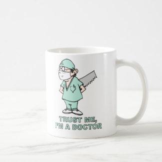Trust me I m a Doctor Coffee Mugs