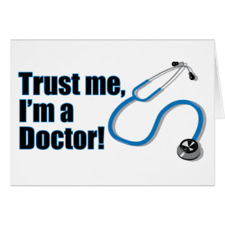 Trust Me I'm a Doctor Funny Greetings Card
