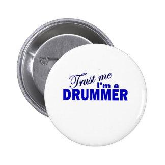 Trust Me I m a Drummer Pinback Button
