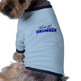 Trust Me I m a Drummer Dog Clothing