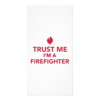 Trust me I m a firefighter Custom Photo Card