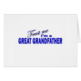 Trust Me I m a Great Grandfather Greeting Card