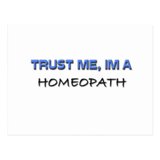 Trust Me I m a Homeopath Post Cards