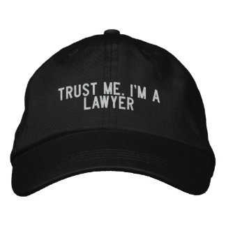 Trust Me I m a Lawyer Embroidered Baseball Caps