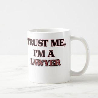 Trust Me I m A LAWYER Coffee Mug
