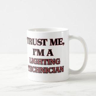 Trust Me I m A LIGHTING TECHNICIAN Coffee Mug
