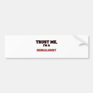 Trust Me I m a My Genealogist Bumper Sticker