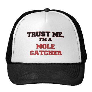 Trust Me I m a My Mole Catcher Trucker Hat