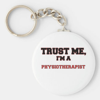 Trust Me I m a My Physiotherapist Keychains