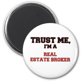 Trust Me I m a My Real Estate Broker Magnets